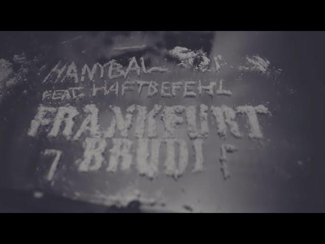 Hanybal, Haftbefehl - Frankfurt Brudi