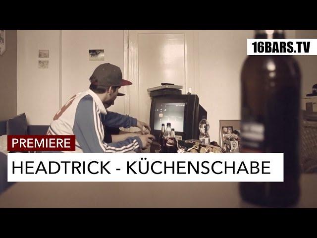 Headtrick - Küchenschabe (16BARS.TV PREMIERE)