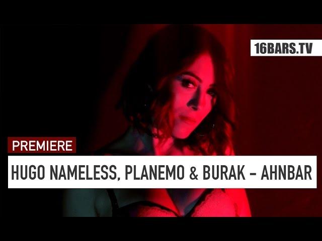 Hugo Nameless, Planemo, Burak - Ahnbar (Premiere)