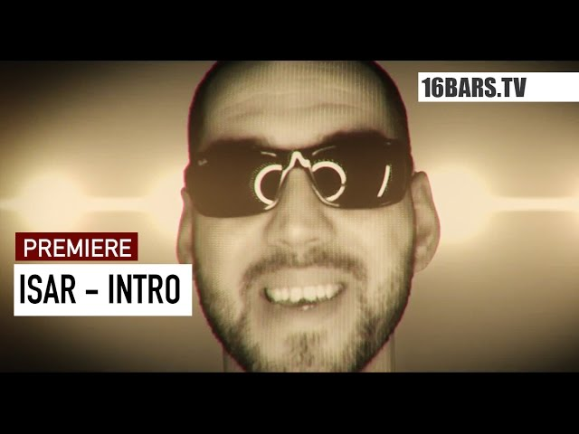 Isar - Intro (16BARS.TV PREMIERE)