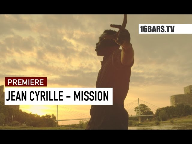 Jean Cyrille - Mission (16BARS.TV PREMIERE)