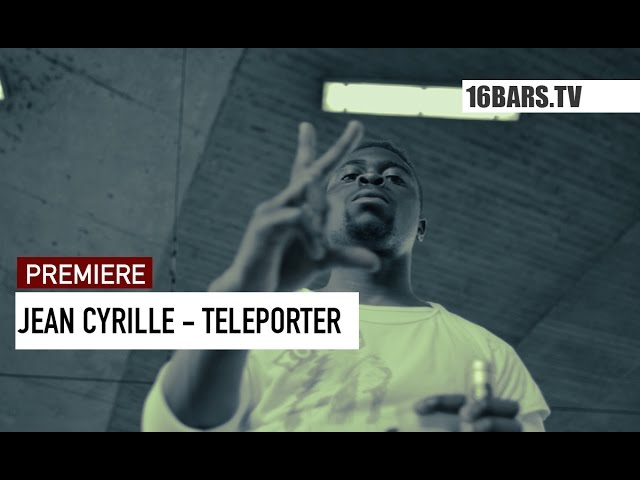 Jean Cyrille - Teleporter (16BARS.TV PREMIERE)