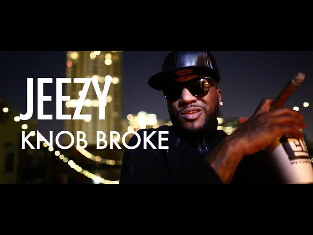 Jeezy, Jahlil Beats - Knob Broke