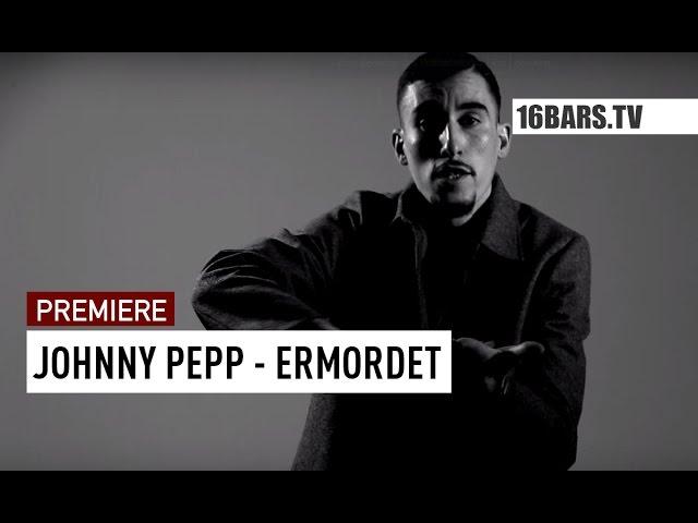 Johnny Pepp - Ermordet (PREMIERE)