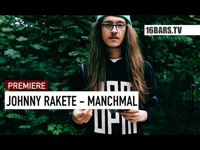 Johnny Rakete - Manchmal (16BARS.TV PREMIERE)