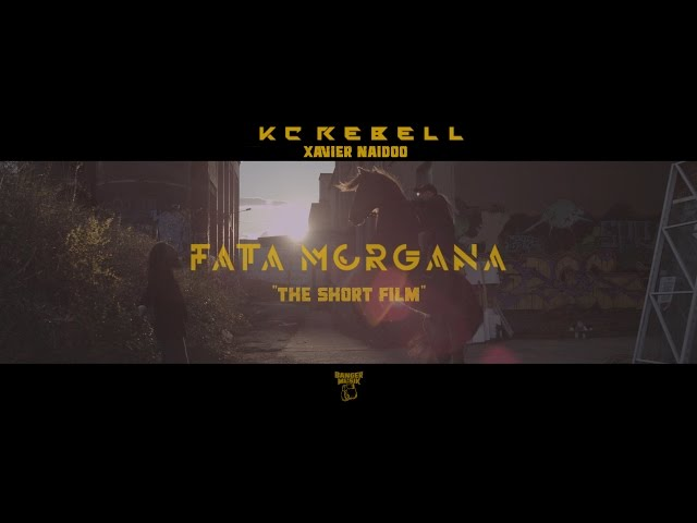 KC Rebell, Xavier Naidoo - Fata Morgana