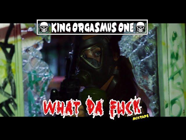 King Orgasmus One - Wha Da Fuck