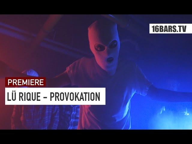 Lü Rique - Provokation (Premiere)