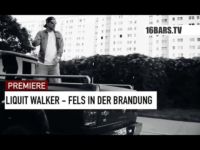 Liquit Walker - Fels in der Brandung (16BARS.TV PREMIERE)