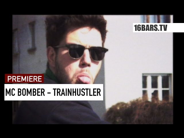 MC Bomber - Trainhustler (16BARS.TV PREMIERE)