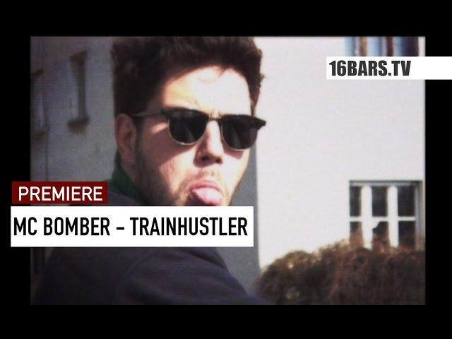 MC Bomber - Trainhustler (16BARS.TV PREMIERE)