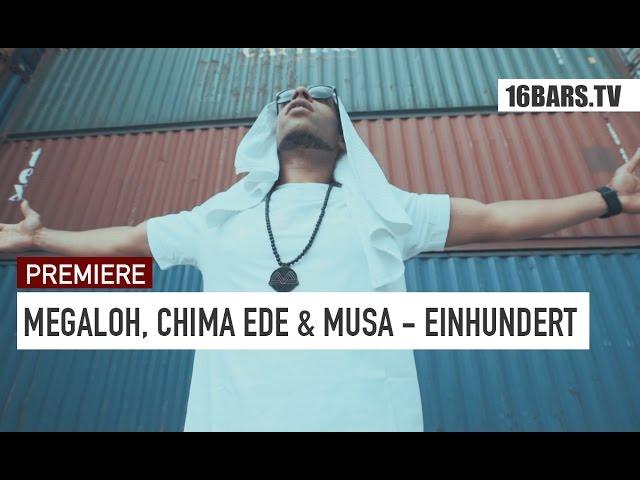Megaloh, Chima Ede, Musa, Ghanaian Stallion - Einhundert (Premiere)