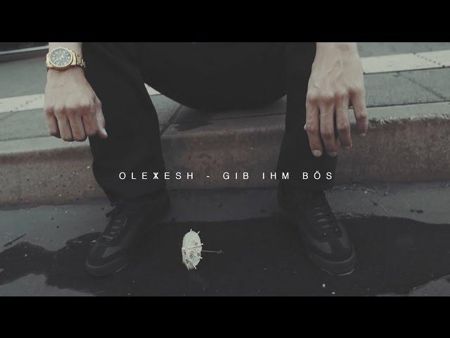 Olexesh, M3 - Gib Ihm Bös