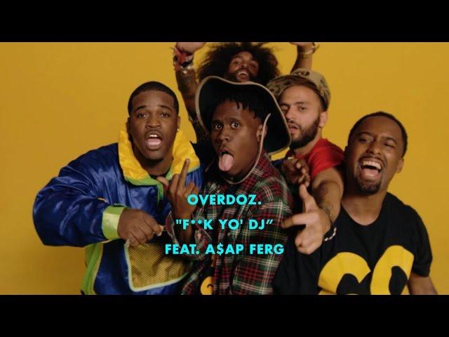 OverDoz, A$AP Ferg - Fuck Yo DJ