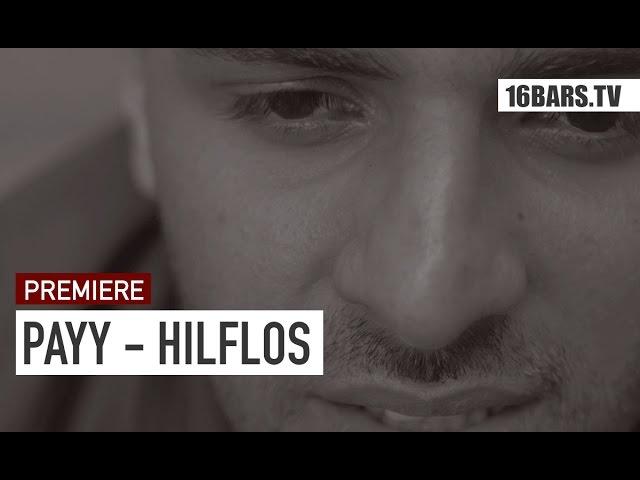 PAYY - Hilflos (Premiere)