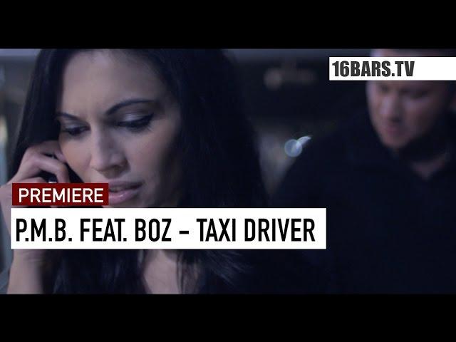 P.M.B., BOZ - Taxi Driver (16BARS.TV PREMIERE)