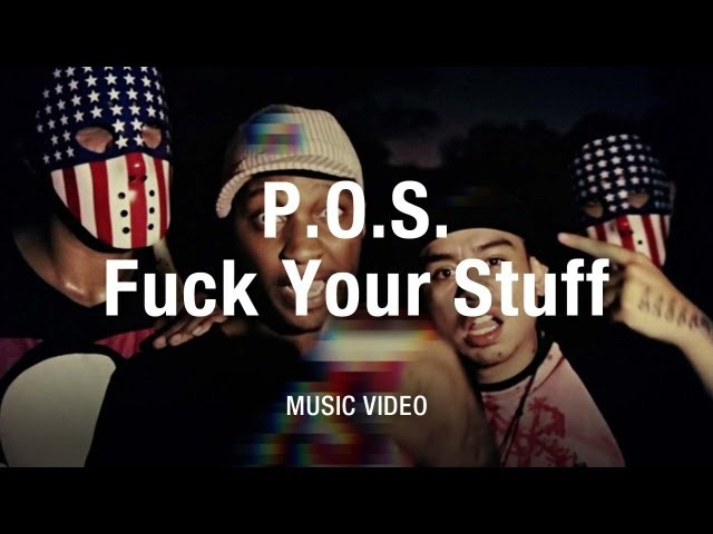 P.O.S. - Fuck Your Stuff