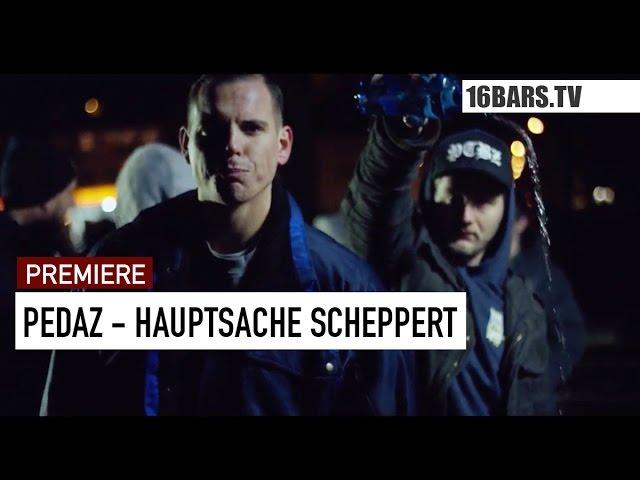 Pedaz - Hauptsache Scheppert (Premiere)
