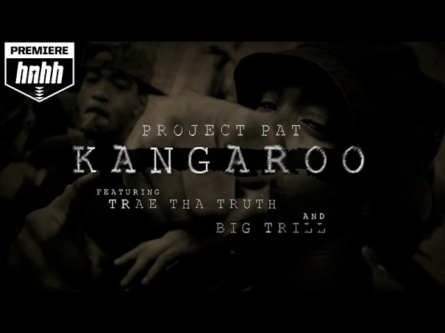 Project Pat, Trae - Kangaroo