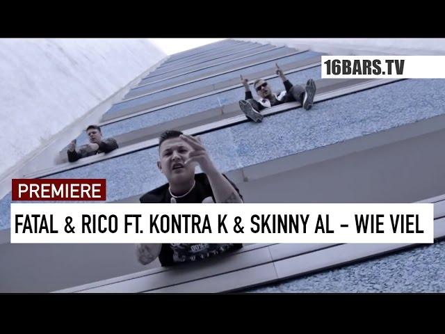 Rico, Fatal, Kontra K, Skinny Al - Wie viel (Premiere)