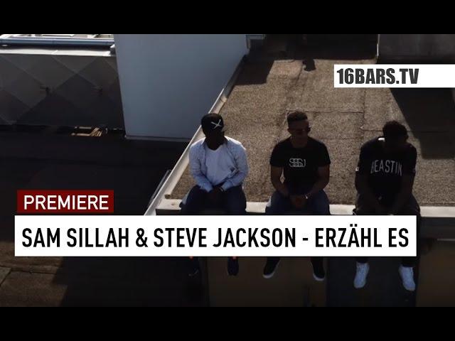 Sam Sillah, Steve Jackson, Jean Cyrille - Erzähl es (PREMIERE)