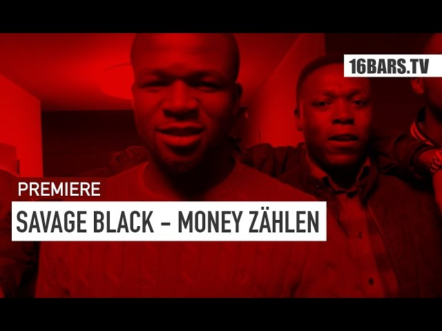 Savage Black - Money Zählen (Premiere)