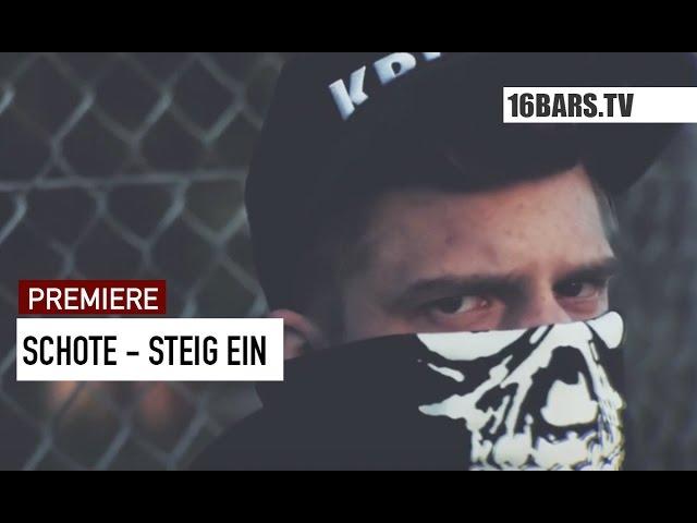 Schote - Steig ein (Premiere)