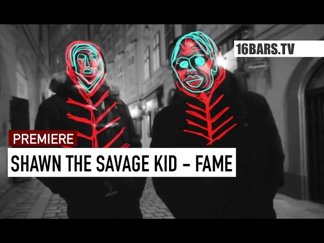 Shawn The Savage Kid - Fame (16BARS.TV PREMIERE)