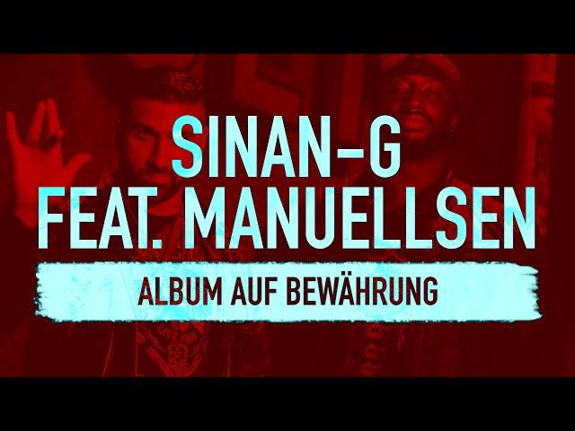Sinan-G, Manuellsen - Album auf Bewährung