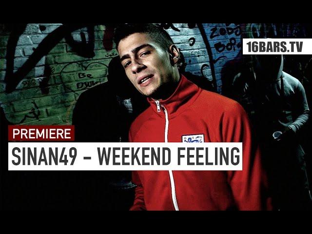 Sinan49, Gee Futuristic, Brisk Fingaz - Weekend Feeling (PREMIERE)