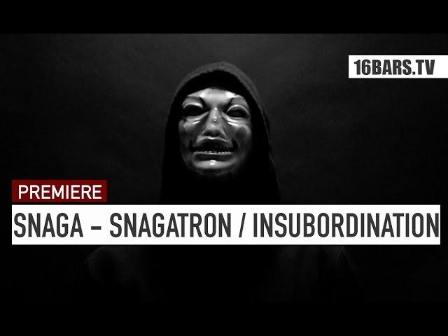 Snaga - Snagatron / Insubordination (16BARS.TV PREMIERE)