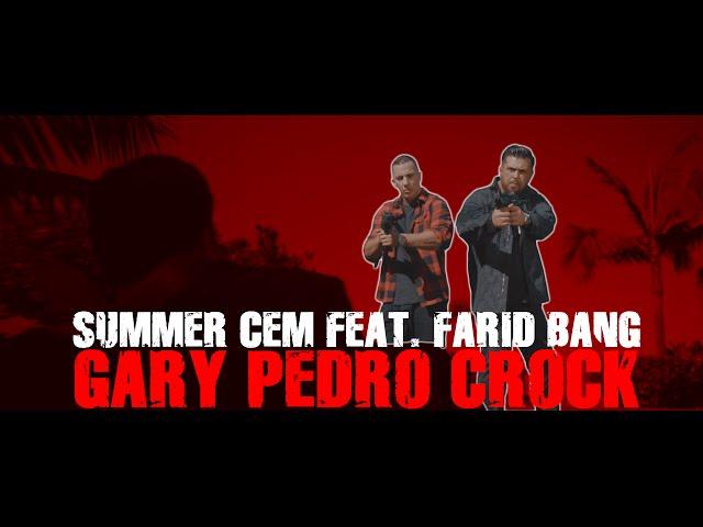 Summer Cem, Farid Bang, Juh-Dee - Gary Pedro Crock