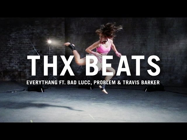 THX, Travis Barker, Bad Lucc, Problem - Everythang