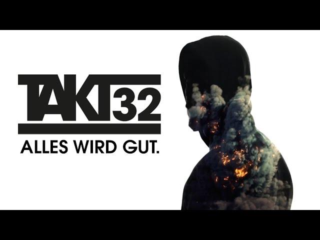 Takt32 - Alles wird gut