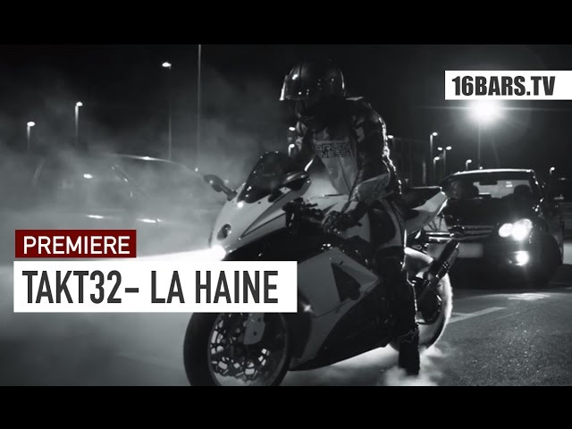 Takt32 - La Haine (16BARS.TV PREMIERE)