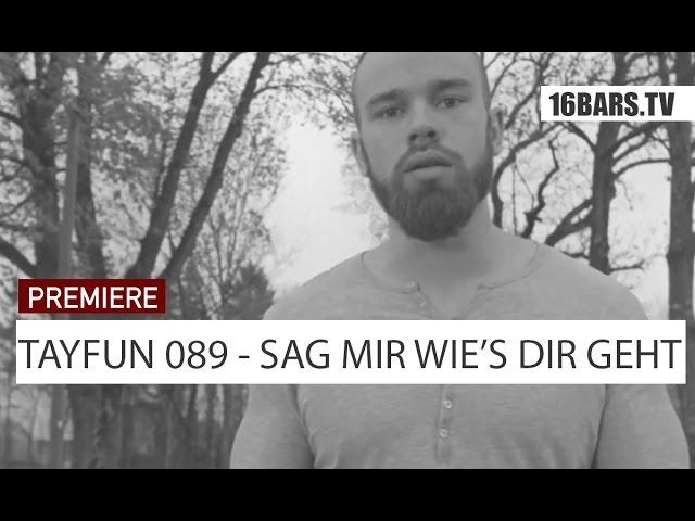 Tayfun 089 - Sag mir wie's dir geht (16BARS.TV PREMIERE)