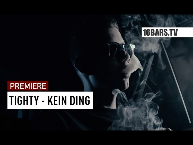 Tighty - Kein Ding (PREMIERE)