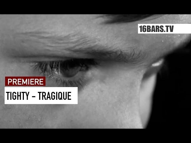 Tighty - Tragique (Premiere)