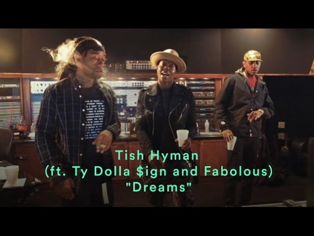 Tish Hyman, Ty Dolla $ign, Fabolous - Dreams