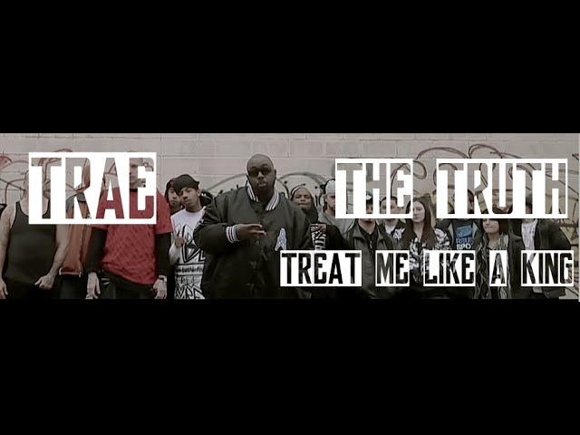 Trae - Treat Me Like A King