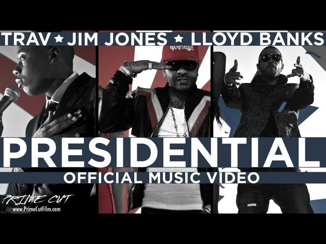 Trav, Lloyd Banks, Jim Jones - Presidential