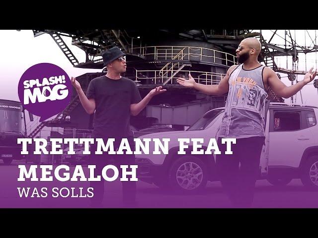 Trettmann, Megaloh - Was Solls
