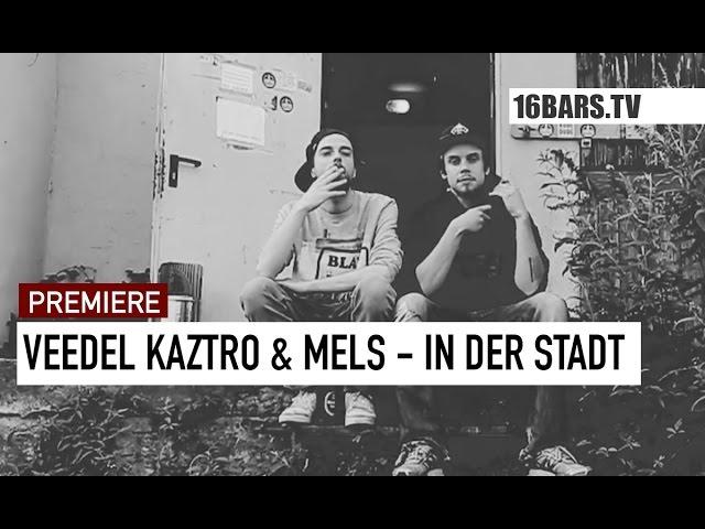 Veedel Kaztro, Mels - In der Stadt (16BARS.TV PREMIERE)