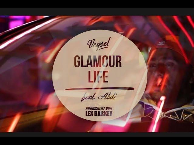 Veysel, Abdi, Lex Barkey - Glamour Life