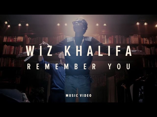 Wiz Khalifa, The Weeknd - Remember You