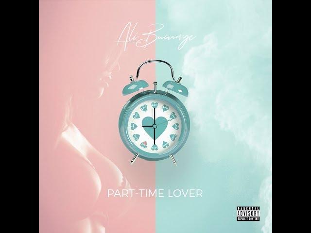 Ali Bumaye - Part-Time Lover