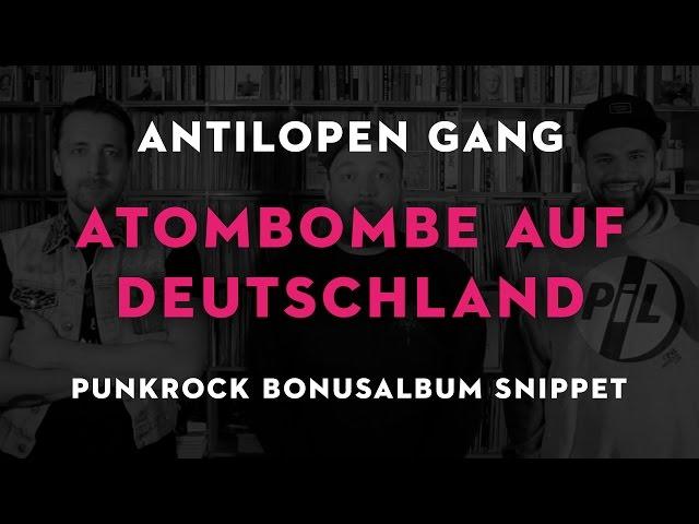 Antilopen Gang - Atombombe auf Deutschland (Punkrock Bonusalbum Snippet)