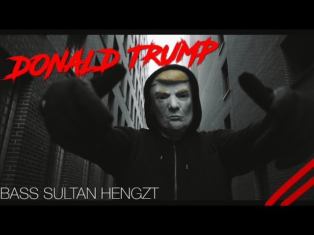 Bass Sultan Hengzt - Donald Trump