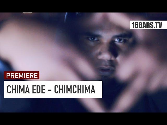 Chima Ede - ChimChima (PREMIERE)