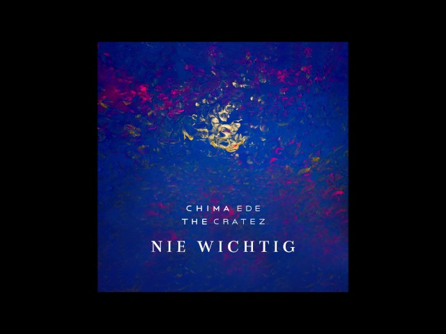 Chima Ede - Nie Wichtig //prod. by TheCratez [JUICE Exclusive]